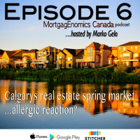 Calgary Real Estate spring market + Mortgage Minute
