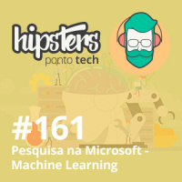 Pesquisa na Microsoft: Machine Learning – Hipsters #161