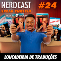 Speak English 24 - Loucademia de traduções