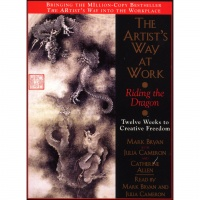 The Artists Way At Work: Riding The Dragon: Twelve Weeks To Creative Freedom