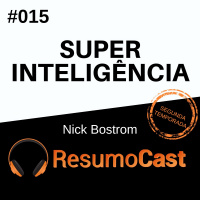 T2#015 Superinteligência | Nick Bostrom
