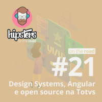 Design Systems, Angular e open source na TOTVS – Hipsters On The Road #21