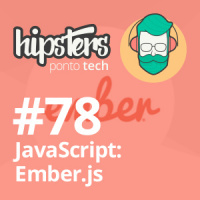 Javascript: Ember.js – Hipsters #78