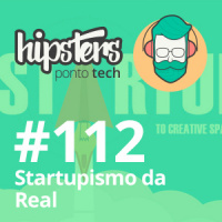 Startupismo da Real – Hipsters #112