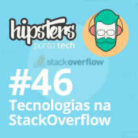 Tecnologias na StackOverflow – Hipsters #46