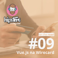 Vue.js na Wirecard – Hipsters On The Road #09