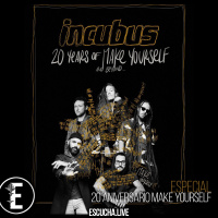 Programa Especial: 20 Aniversario Make Yourself - Incubus