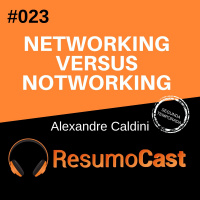 T2#23 Networking versus notworking | Alexandre Caldini