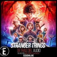 Detrás del Audio 53: Stranger Things