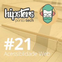 Acessibilidade web – Hipsters #21