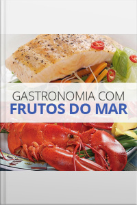 Gastronomia com Frutos do Mar