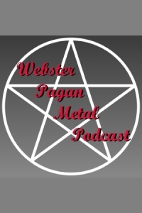 Webster Pagan Metal Podcast