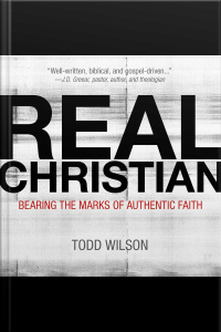 Real Christian: Bearing The Marks Of Authentic Faith