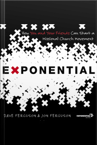The Exponential: How To Accomplish The Jesus Mission