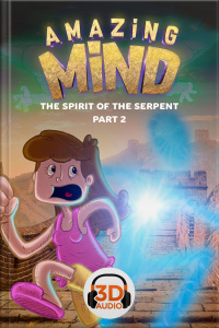 Amazing Mind 3D - 012 - The spirit of the Serpent Part II - 3D Audio