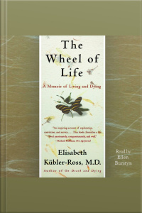 The Wheel Of Life: A Memoir Of Living And Dying [abridged]