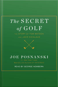 The Secret Of Golf: The Story Of Tom Watson And Jack Nicklaus