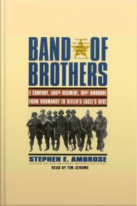 Band Of Brothers: E Company, 506th Regiment, 101st Airborne, From Normandy To Hitlers Eagles Nest