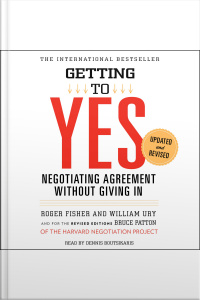 Getting To Yes: How To Negotiate Agreement Without Giving In