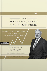 The Warren Buffett Stock Portfolio: Warren Buffetts Stock Picks: When And Why He Is Investing In Them