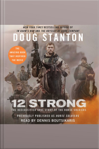 12 Strong: The Declassified True Story Of The Horse Soldiers [abridged]