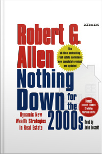 Nothing Down For The 2000s: Dynamic New Wealth Strategies In Real Estate [abridged]