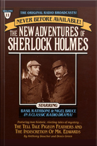 The Tell Tale Pigeon Feathers And The Indiscretion Of Mr. Edwards: The New Adventures Of Sherlock Holmes, Episode #11 [abridged]