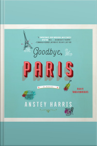 Goodbye, Paris: A Novel