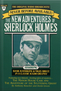 The Manor House Case And The Adventure Of The Stuttering Ghost: The New Adventures Of Sherlock Holmes, Episode #20 [abridged]