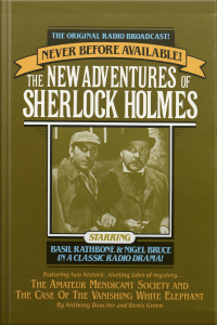 The Amateur Mendicant Society And Case Of The Vanishing White Elephant: The New Adventures Of Sherlock Holmes, Episode #5 [abridged]