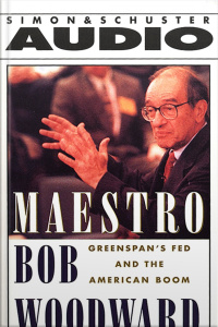 Maestro: Greenspans Fed And The American Boom [abridged]