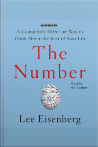 The Number: A Completely Different Way To Think About The Rest Of Your Life [abridged]