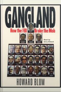 Gangland : How The Fbi Broke The Mob [abridged]
