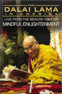 The Dalai Lama In America :mindful Enlightenment [abridged]