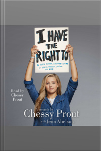 I Have The Right To: A High School Survivors Story Of Sexual Assault, Justice, And Hope