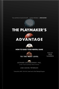 The Playmakers Advantage: How To Raise Your Mental Game To The Next Level