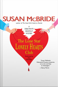 The Lone Star Lonely Hearts Club: A Debutante Dropout Mystery
