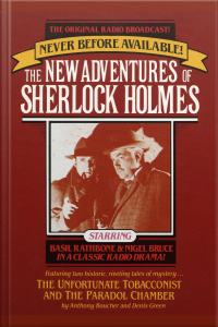 The Unfortunate Tobacconist And The Paradol Chamber: The New Adventures Of Sherlock Holmes, Episode #1 [abridged]