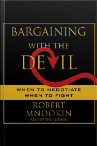 Bargaining With The Devil: When To Negotiate, When To Fight [abridged]