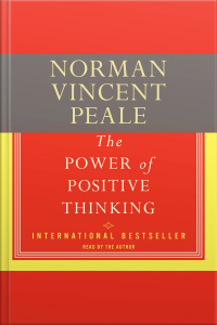 The Power Of Positive Thinking: A Practical Guide To Mastering The Problems Of Everyday Living [abridged]