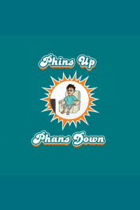 Phins Up Phans Down