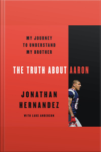 The Truth About Aaron: My Journey To Understand My Brother