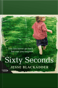 Sixty Seconds: A Novel Of Hope