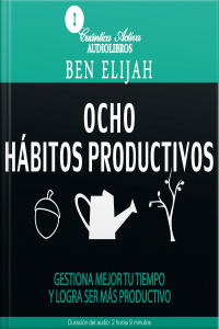 The Productivity Habits - Ocho Hábitos Productivos