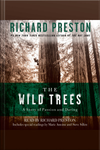 The Wild Trees: A Story Of Passion And Daring [abridged]