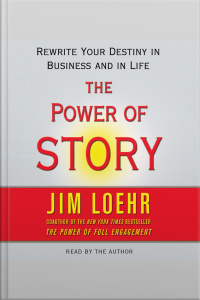 Power Of Story: Rewrite Your Destiny In Business And In Life [abridged]