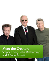 Stephen King, John Mellencamp, And T Bone Burnett: Meet The Creators
