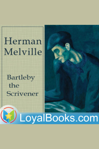 Bartleby, The Scrivener By Herman Melville