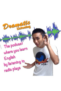 Dramatic Listening... The Podcast Where You Learn English By Listening To Radio Plays