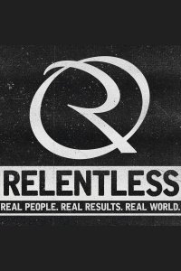 Relentless: Real People, Real Results, Real World